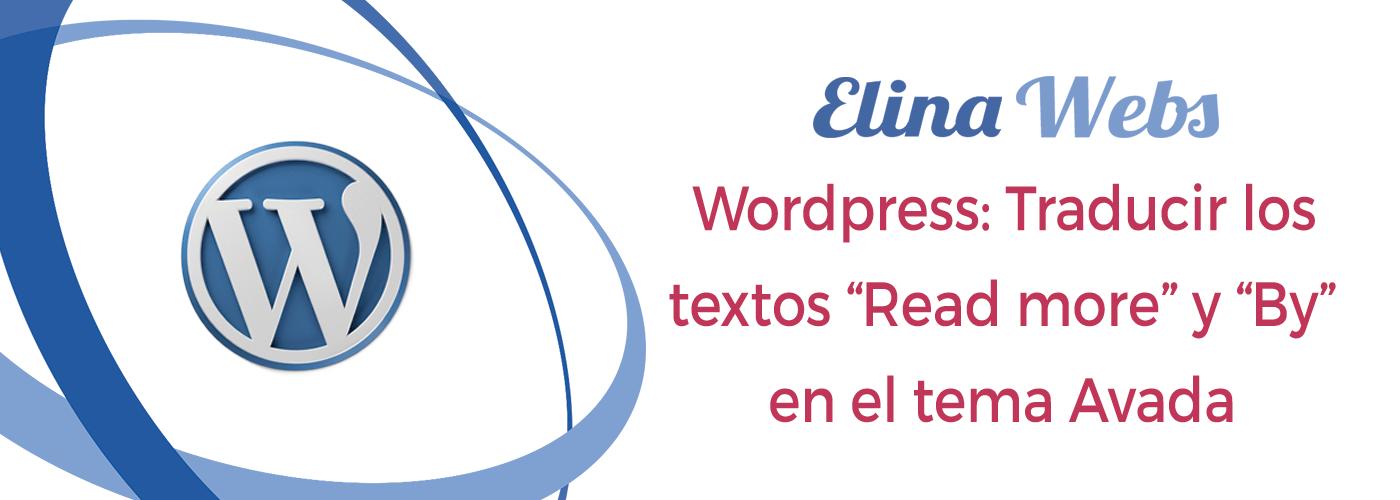 Wordpress: Traducir los textos Read more y By en el tema Avada
