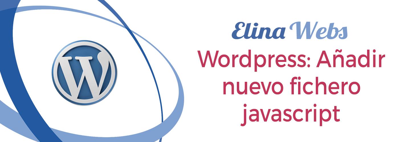 Wordpress: Añadir nuevo fichero javascript