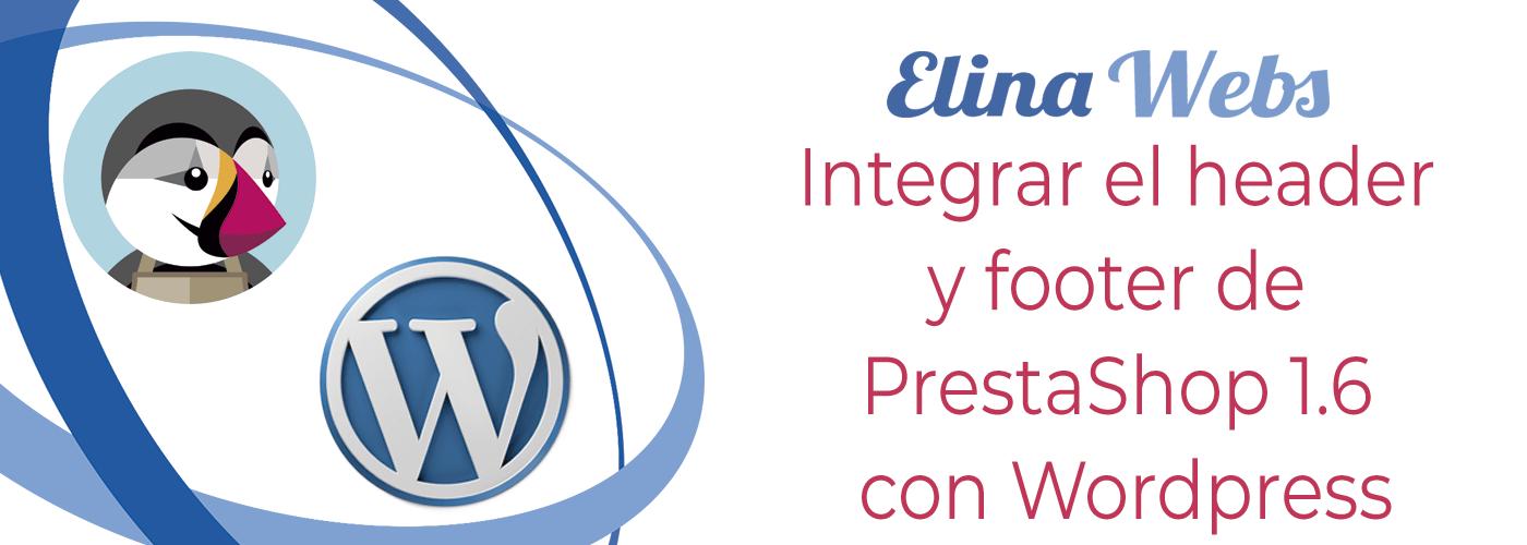 Integrar el header y footer de PrestaShop 1.6 con Wordpress